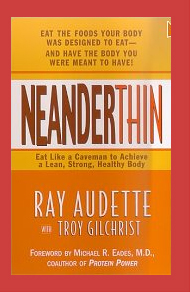 NeanderThin: Eat Like a Caveman to Achieve a Lean, Strong, Healthy Bod
