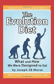 The Evolution Diet: What and How We Were Designed to Eat, Second Edition